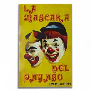La Mascara del Payaso por Rodolfo C. de la Torre